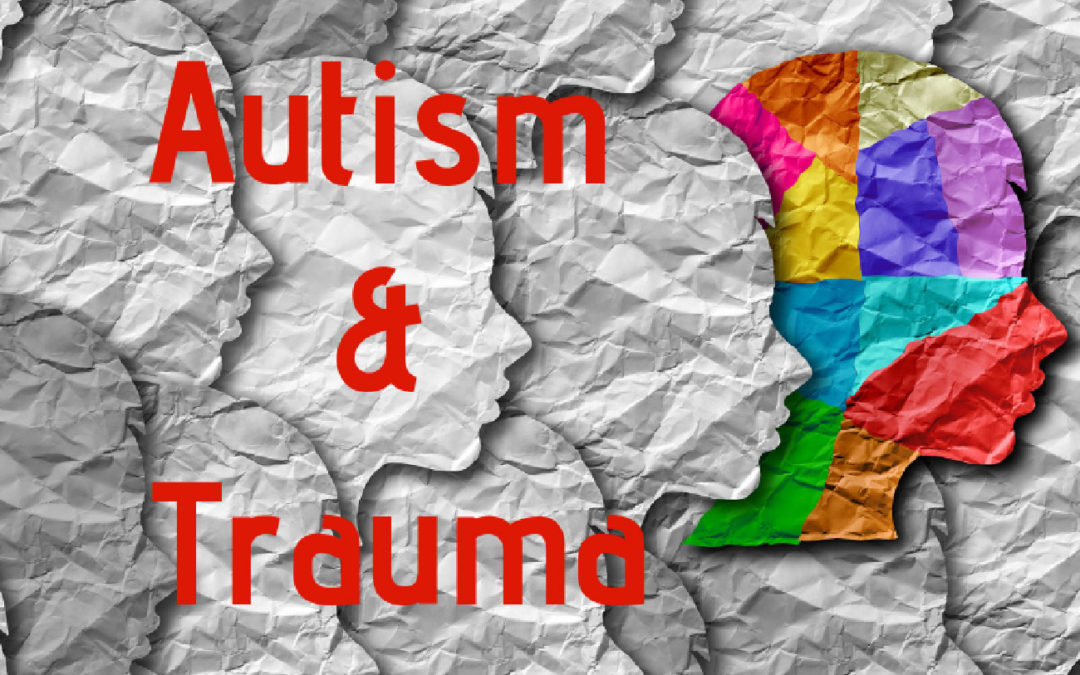 Back to Basics: Beginning Trauma Treatment with an Individual with ASD